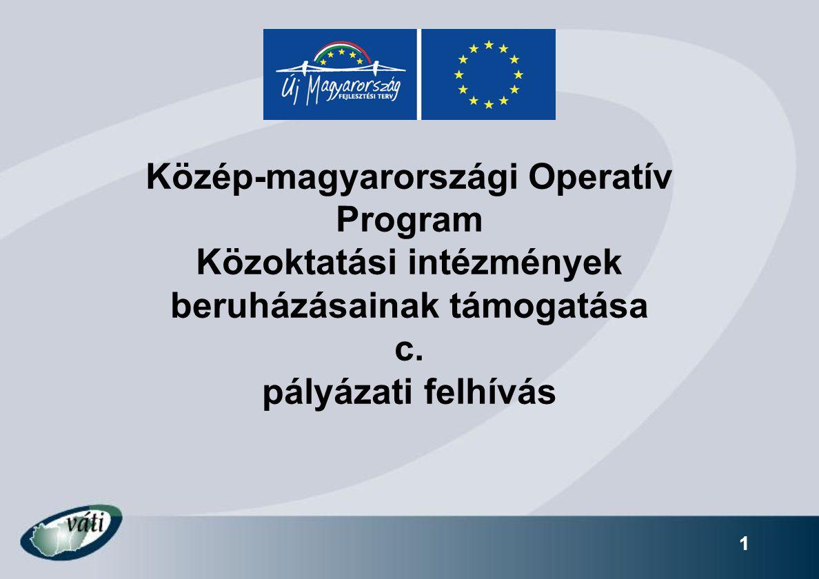 1 Közép-magyarországi Operatív Program Közoktatási intézmények beruházásainak támogatása c. pályázati felhívás