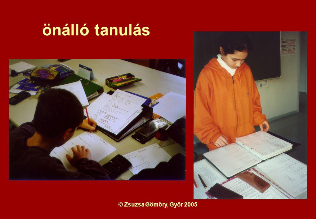 © Zsuzsa Gömöry, Györ 2005 önálló tanulás