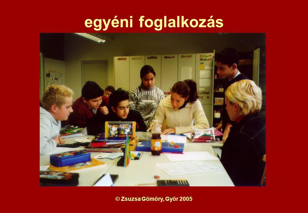 © Zsuzsa Gömöry, Györ 2005 egyéni foglalkozás