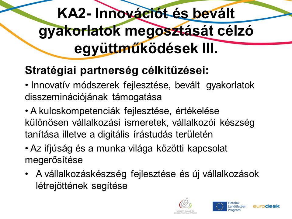 KA2- Innovációt és bevált gyakorlatok megosztását célzó együttműködések III.