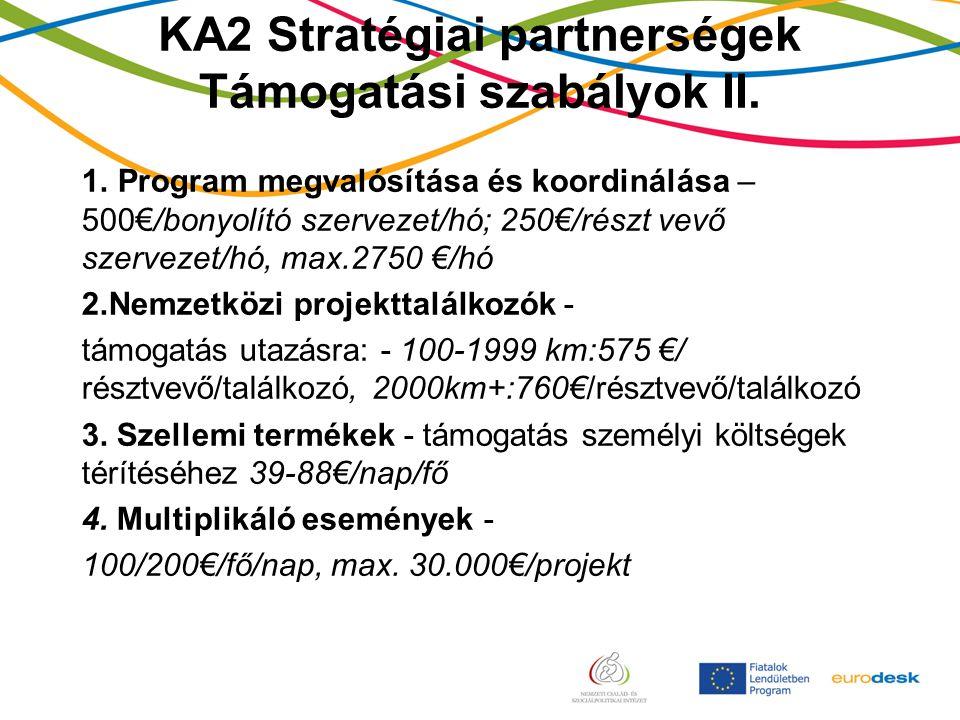 KA2 Stratégiai partnerségek Támogatási szabályok II.