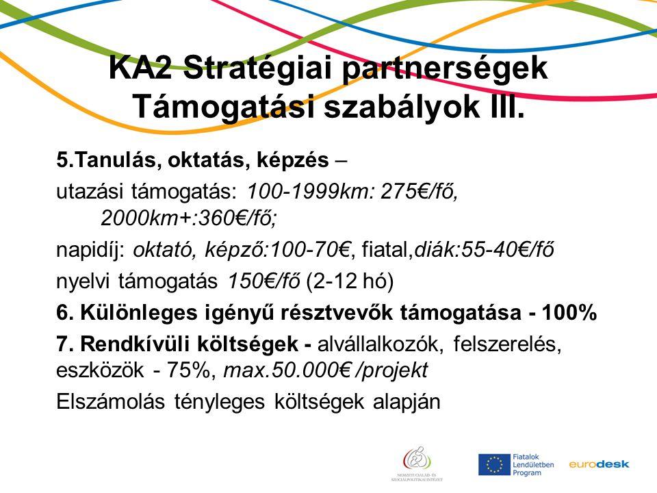 KA2 Stratégiai partnerségek Támogatási szabályok III.