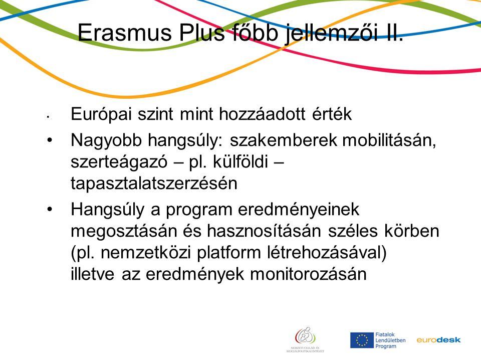 Erasmus Plus főbb jellemzői II.