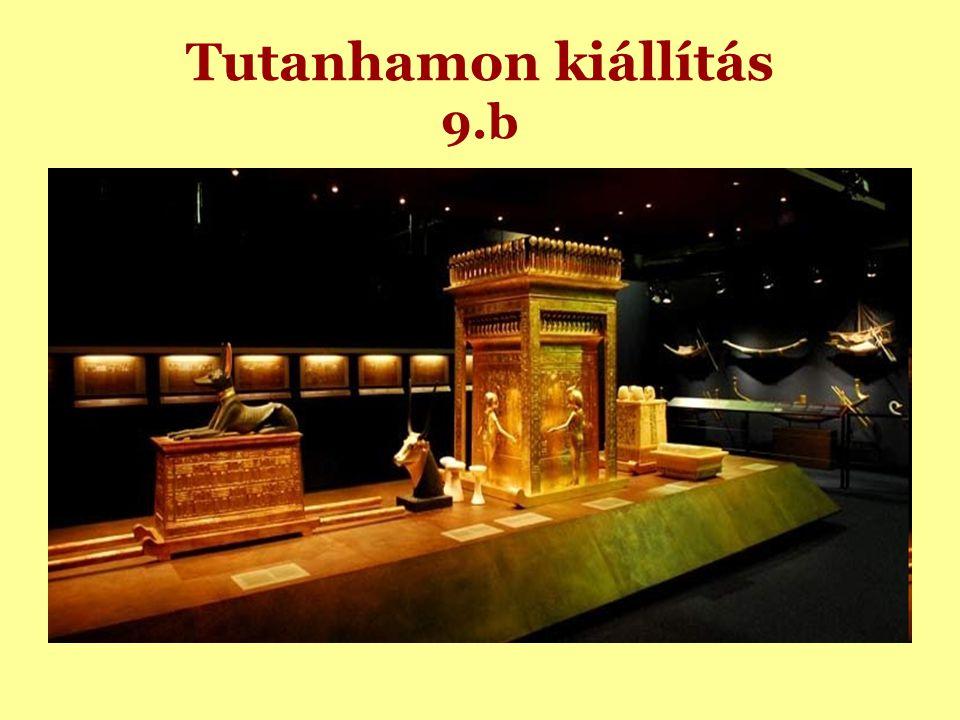 Tutanhamon kiállítás 9.b