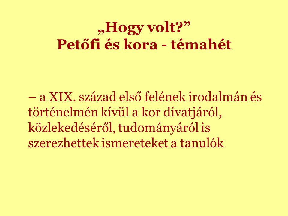 """""""Hogy volt Petőfi és kora - témahét – a XIX."""