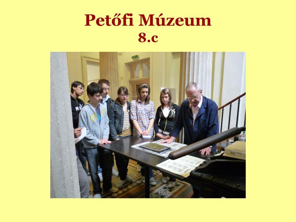 Petőfi Múzeum 8.c