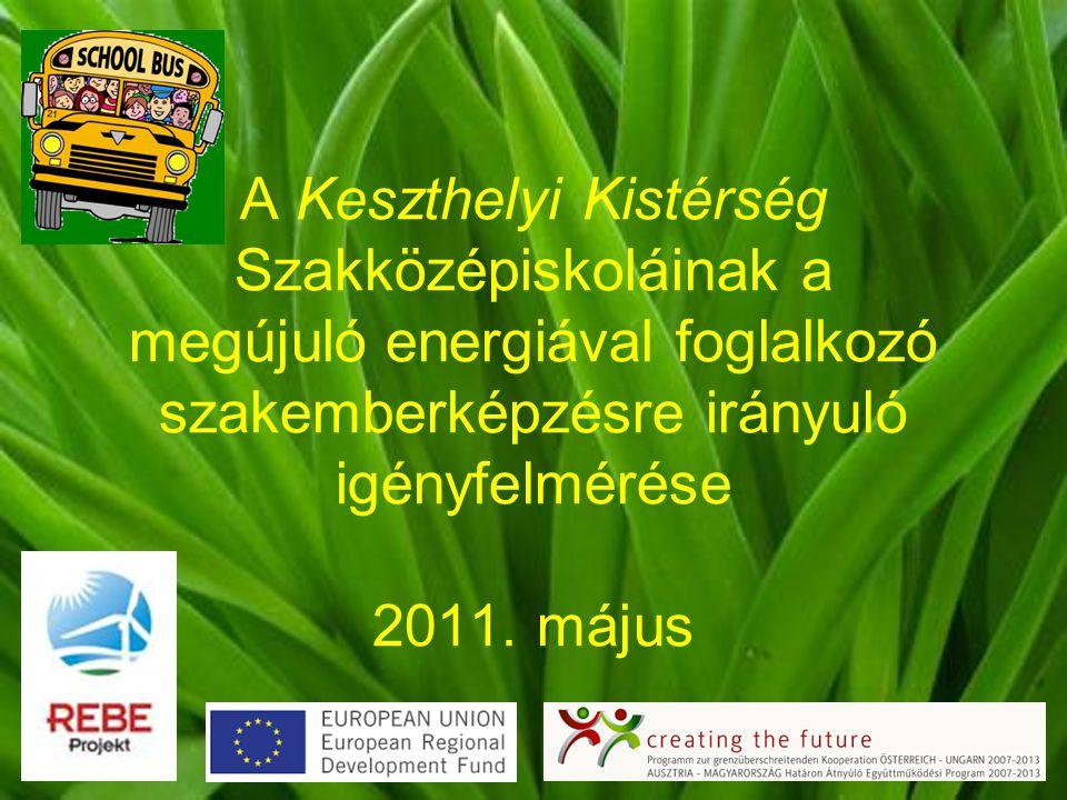 A Keszthelyi Kistérség Szakközépiskoláinak a megújuló energiával foglalkozó szakemberképzésre irányuló igényfelmérése 2011.