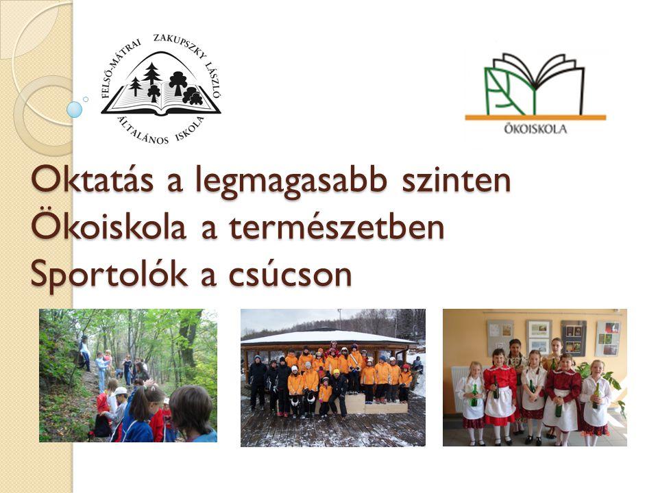 Oktatás a legmagasabb szinten Ökoiskola a természetben Sportolók a csúcson