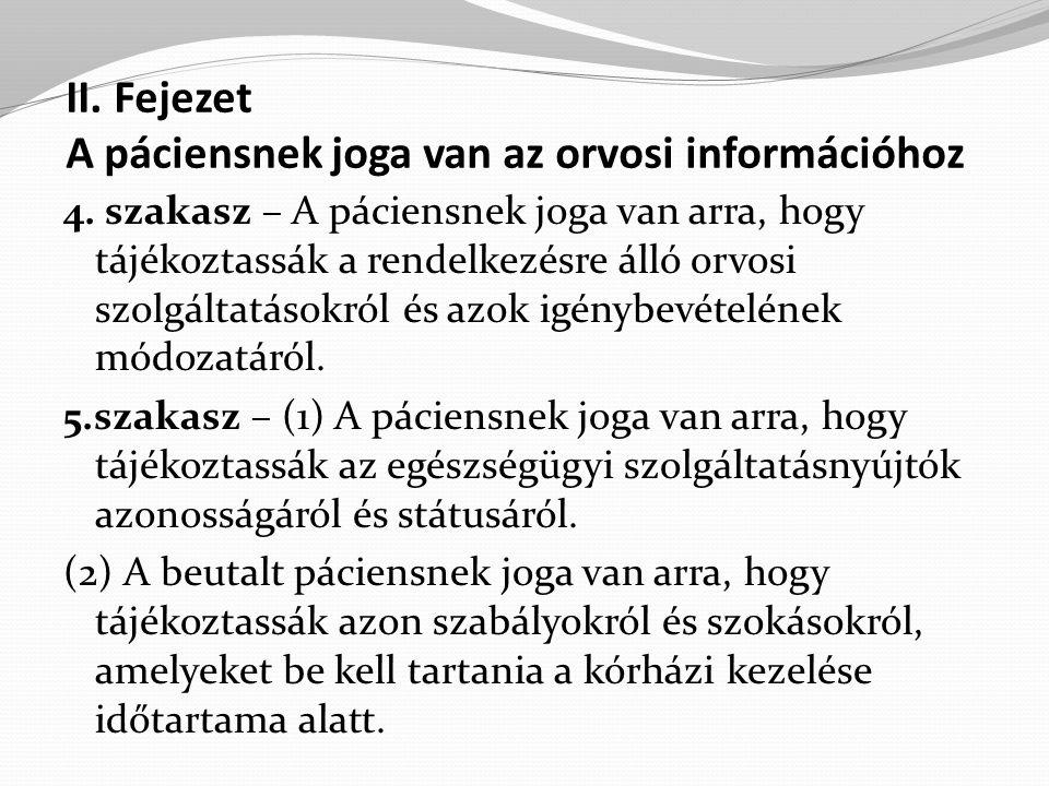 II.Fejezet A páciensnek joga van az orvosi információhoz 4.