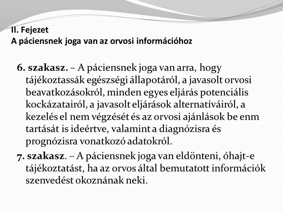 II.Fejezet A páciensnek joga van az orvosi információhoz 6.