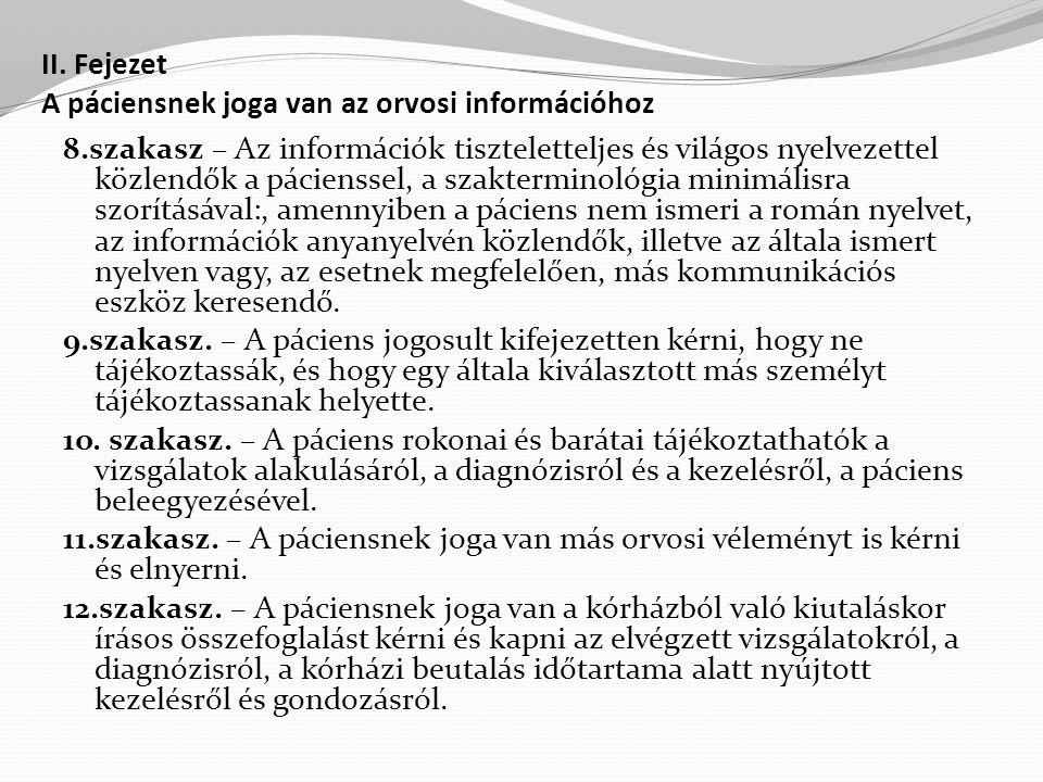 II. Fejezet A páciensnek joga van az orvosi információhoz 8.szakasz – Az információk tiszteletteljes és világos nyelvezettel közlendők a pácienssel, a