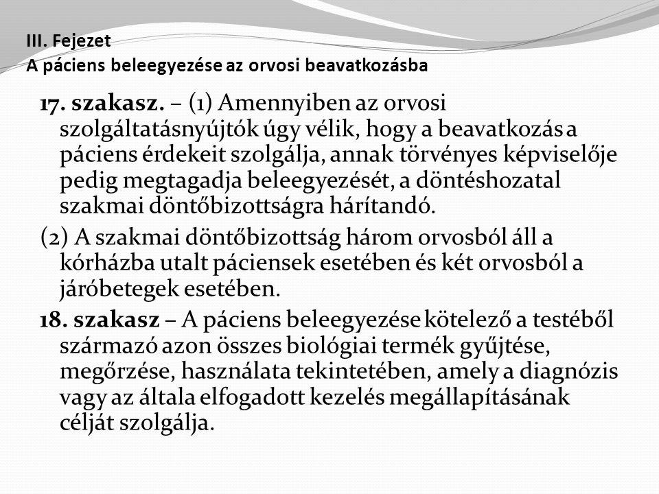 III.Fejezet A páciens beleegyezése az orvosi beavatkozásba 17.