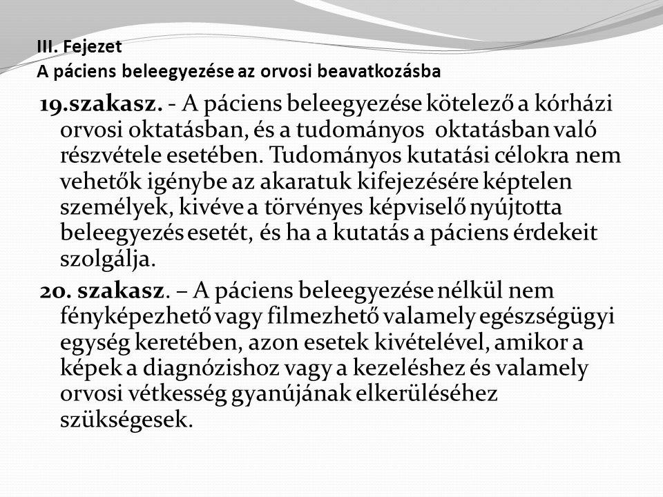 III.Fejezet A páciens beleegyezése az orvosi beavatkozásba 19.szakasz.