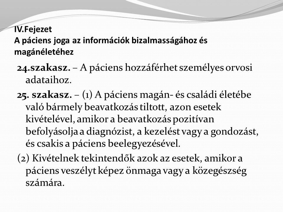 IV.Fejezet A páciens joga az információk bizalmasságához és magánéletéhez 24.szakasz.