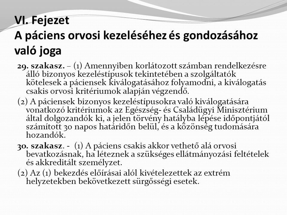 VI.Fejezet A páciens orvosi kezeléséhez és gondozásához való joga 29.