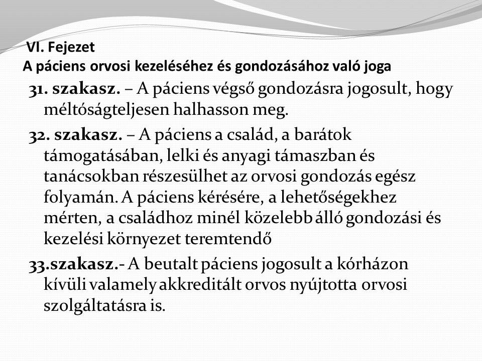VI.Fejezet A páciens orvosi kezeléséhez és gondozásához való joga 31.