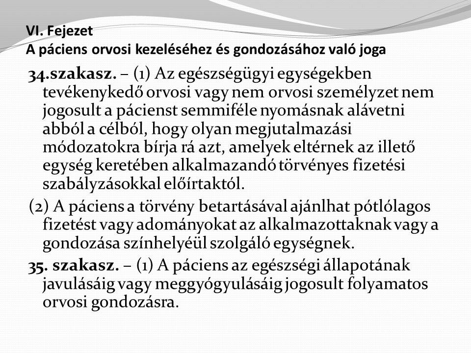 VI.Fejezet A páciens orvosi kezeléséhez és gondozásához való joga 34.szakasz.