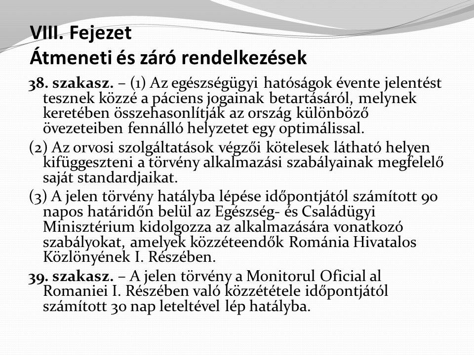 VIII.Fejezet Átmeneti és záró rendelkezések 38. szakasz.