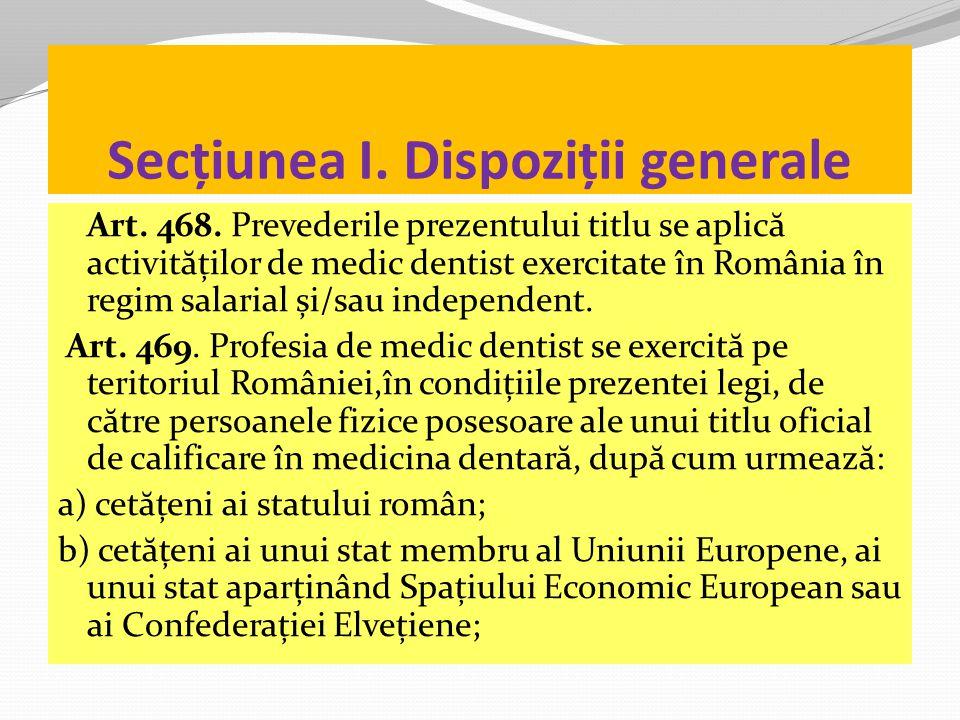 Secțiunea I.Dispoziții generale Art. 468.