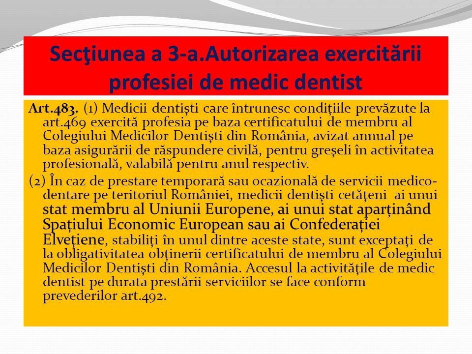 Secţiunea a 3-a.Autorizarea exercit ă rii profesiei de medic dentist Art.483.