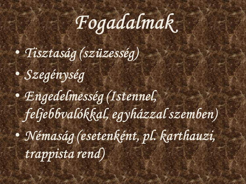 Fogadalmak Tisztaság (szüzesség) Szegénység Engedelmesség (Istennel, feljebbvalókkal, egyházzal szemben) Némaság (esetenként, pl. karthauzi, trappista