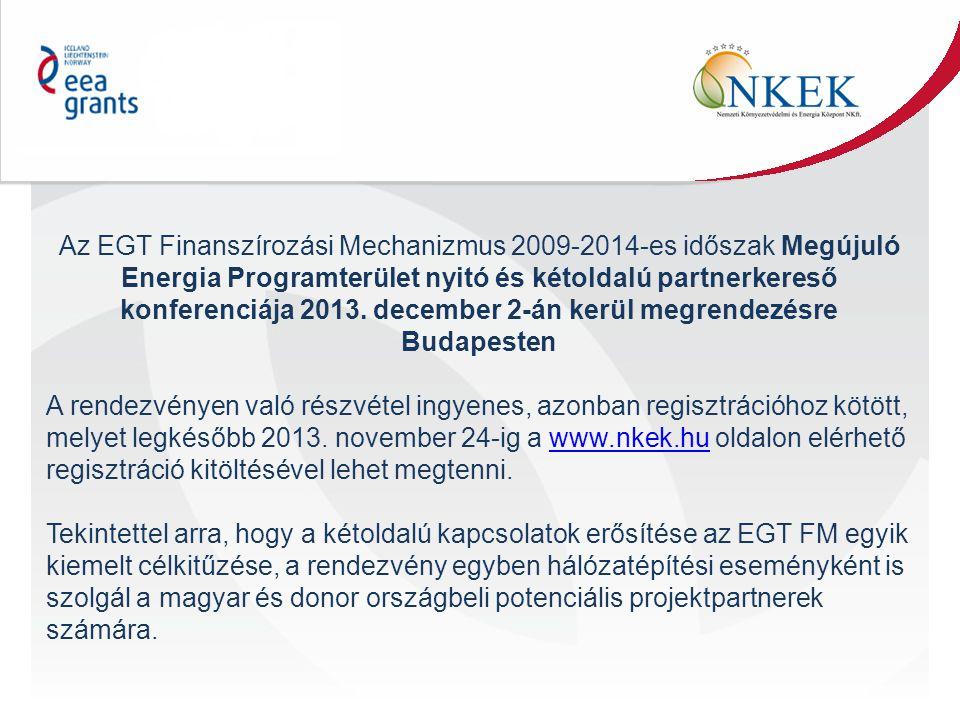 Az EGT Finanszírozási Mechanizmus 2009-2014-es időszak Megújuló Energia Programterület nyitó és kétoldalú partnerkereső konferenciája 2013. december 2