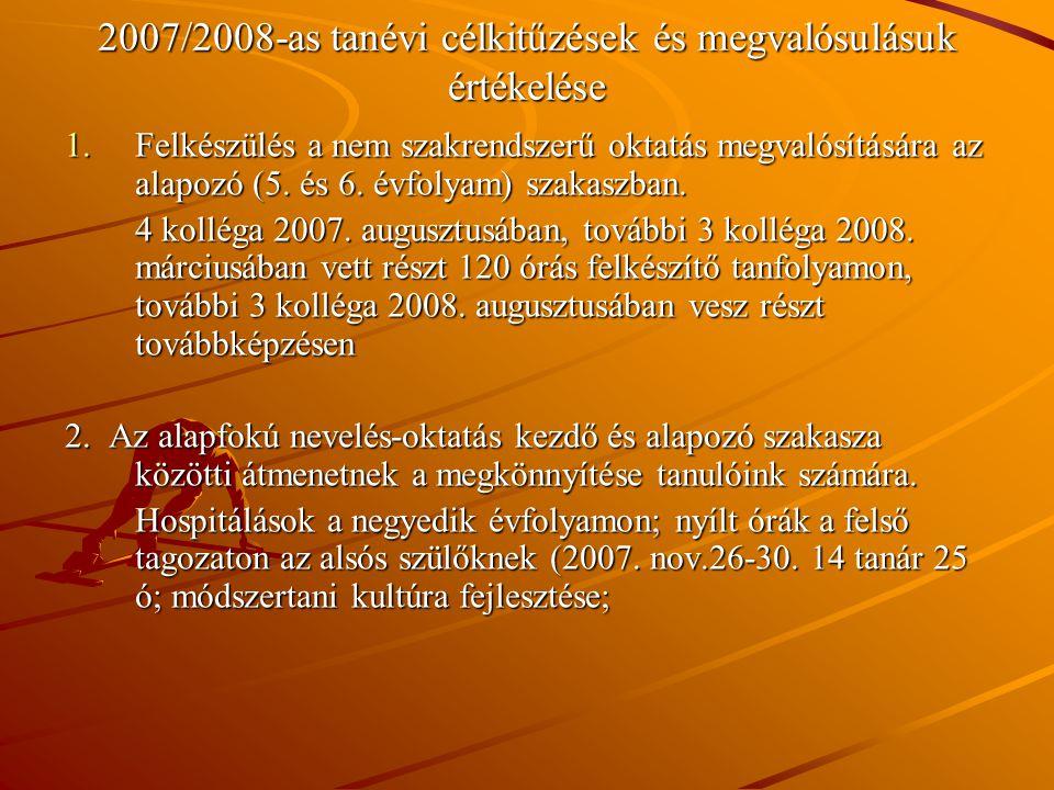 2007/2008-as tanévi célkitűzések és megvalósulásuk értékelése 1.Felkészülés a nem szakrendszerű oktatás megvalósítására az alapozó (5. és 6. évfolyam)