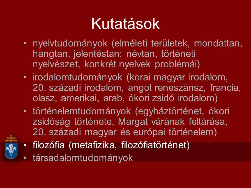 Kutatások nyelvtudományok (elméleti területek, mondattan, hangtan, jelentéstan; névtan, történeti nyelvészet, konkrét nyelvek problémái) irodalomtudom