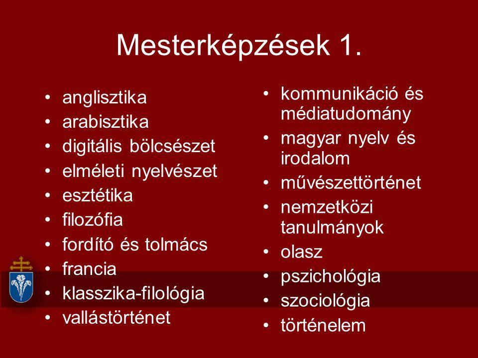 Mesterképzések 1. anglisztika arabisztika digitális bölcsészet elméleti nyelvészet esztétika filozófia fordító és tolmács francia klasszika-filológia