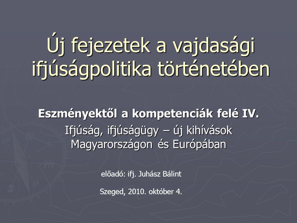 Új fejezetek a vajdasági ifjúságpolitika történetében Eszményektől a kompetenciák felé IV.