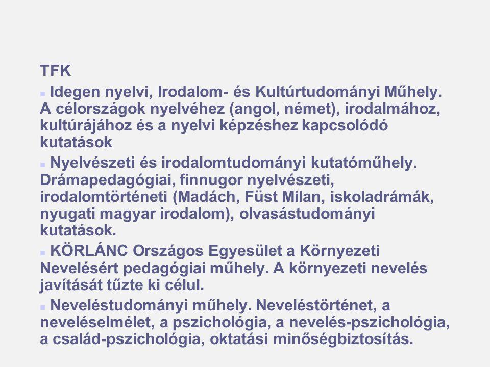 TFK Idegen nyelvi, Irodalom- és Kultúrtudományi Műhely. A célországok nyelvéhez (angol, német), irodalmához, kultúrájához és a nyelvi képzéshez kapcso