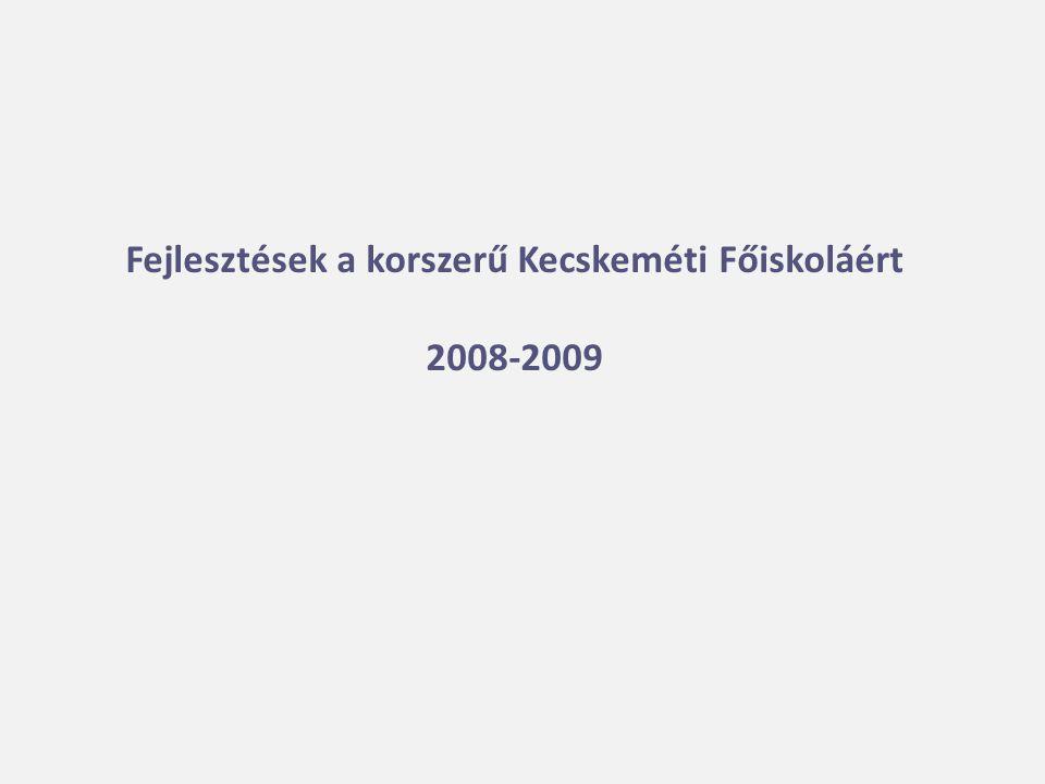 Fejlesztések a korszerű Kecskeméti Főiskoláért 2008-2009