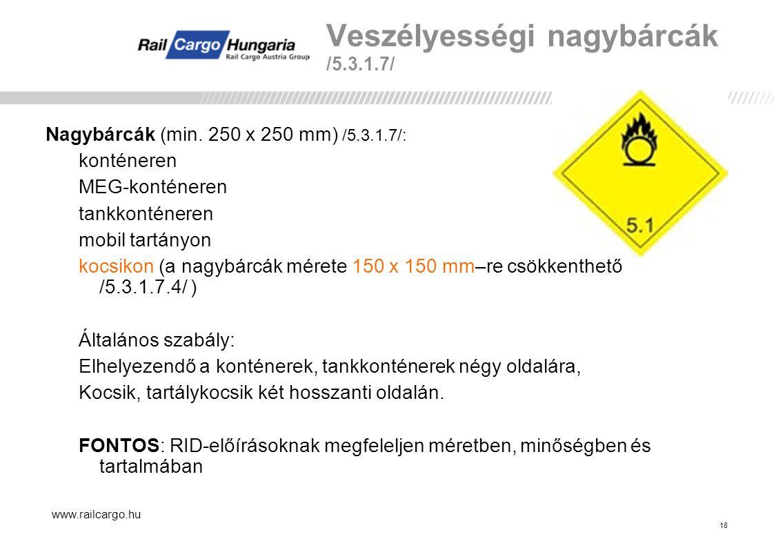 www.railcargo.hu Veszélyességi nagybárcák /5.3.1.7/ Nagybárcák (min.