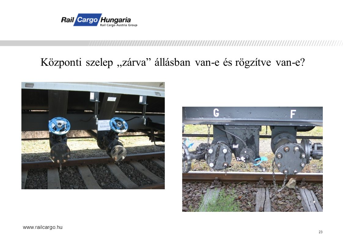 """www.railcargo.hu Központi szelep """"zárva állásban van-e és rögzítve van-e? 23"""
