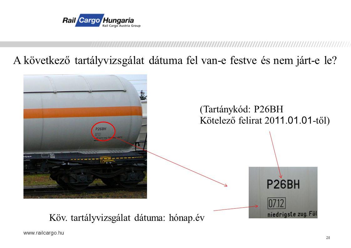 www.railcargo.hu A következő tartályvizsgálat dátuma fel van-e festve és nem járt-e le.