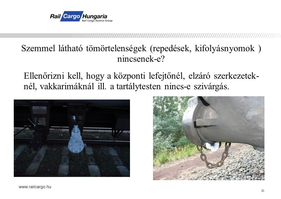 www.railcargo.hu Szemmel látható tömörtelenségek (repedések, kifolyásnyomok ) nincsenek-e.