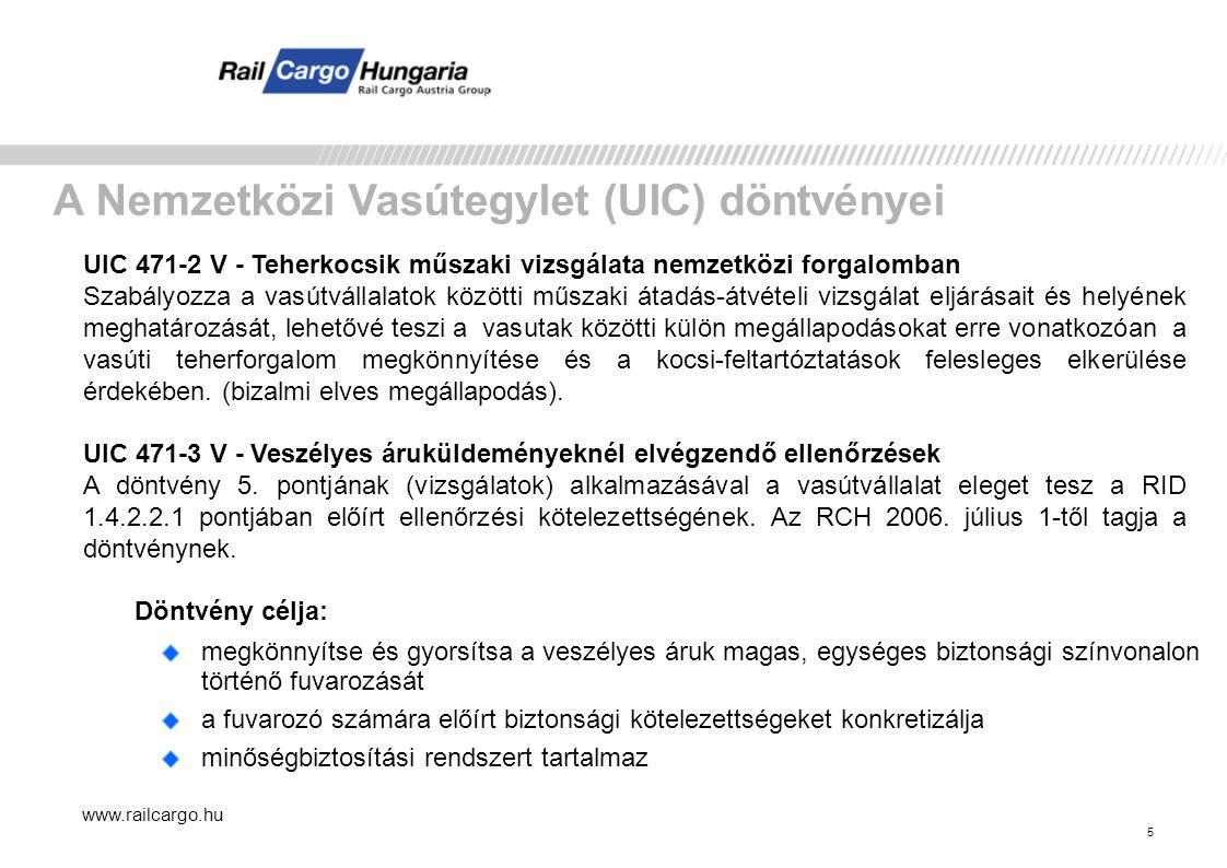 5 A Nemzetközi Vasútegylet (UIC) döntvényei UIC 471-2 V - Teherkocsik műszaki vizsgálata nemzetközi forgalomban Szabályozza a vasútvállalatok közötti műszaki átadás-átvételi vizsgálat eljárásait és helyének meghatározását, lehetővé teszi a vasutak közötti külön megállapodásokat erre vonatkozóan a vasúti teherforgalom megkönnyítése és a kocsi-feltartóztatások felesleges elkerülése érdekében.