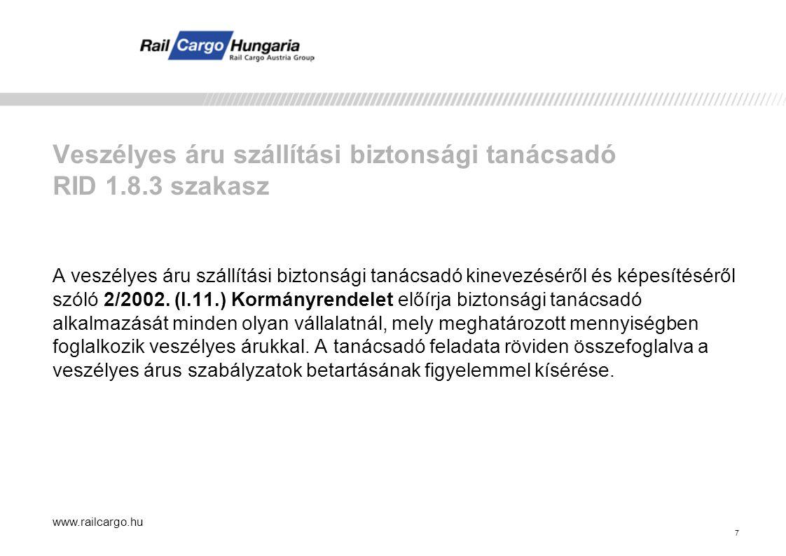 A biztonságos veszélyes áru fuvarozás érdekében tett intézkedéseink www.railcargo.hu 8 2006 UIC 471-3.