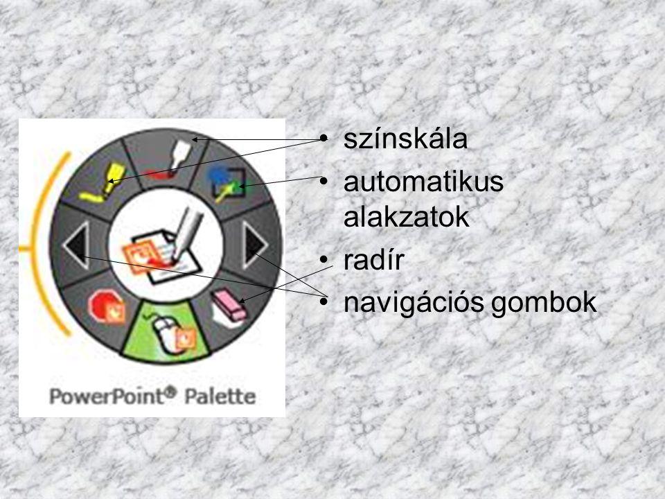 színskála automatikus alakzatok radír navigációs gombok