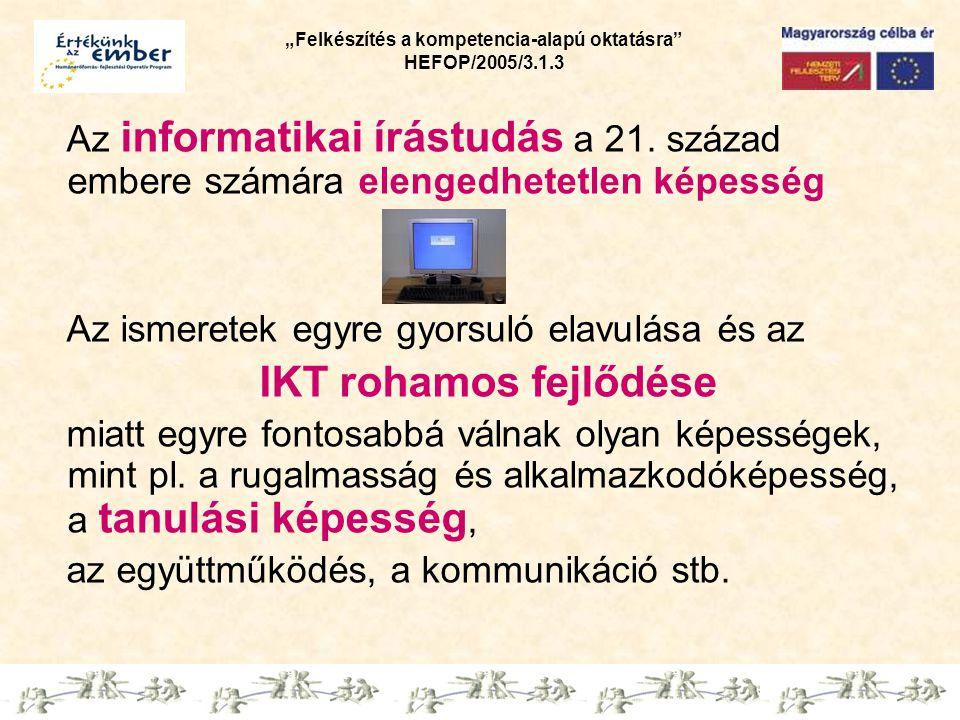 """""""Felkészítés a kompetencia-alapú oktatásra HEFOP/2005/3.1.3 Az informatikai írástudás a 21."""