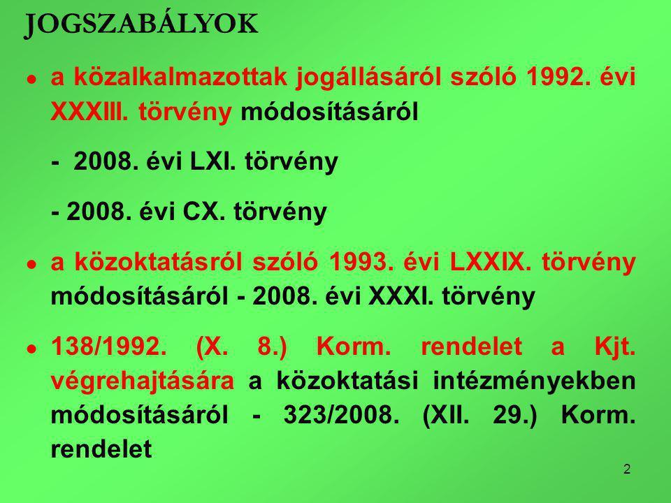 2 JOGSZABÁLYOK ● a közalkalmazottak jogállásáról szóló 1992.