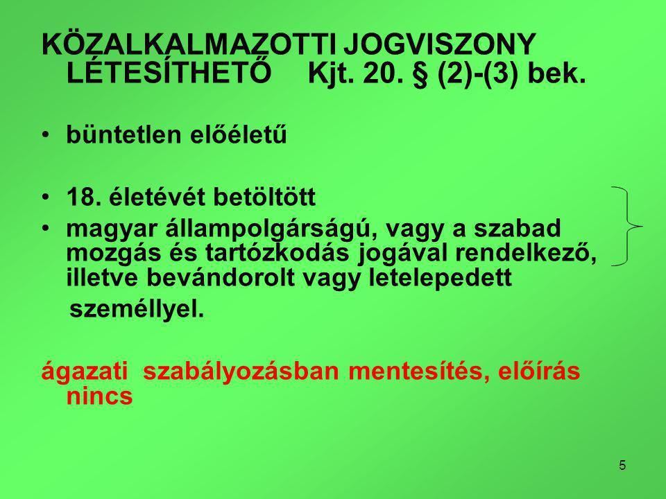 5 KÖZALKALMAZOTTI JOGVISZONY LÉTESÍTHETŐ Kjt. 20.
