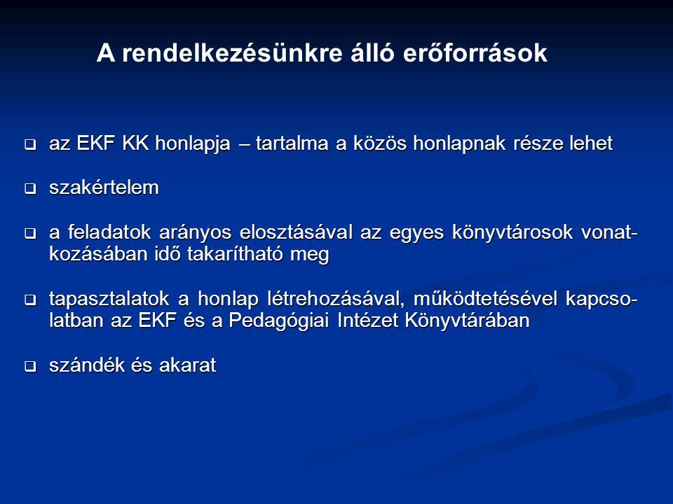 az EKF KK honlapja – tartalma a közös honlapnak része lehet  szakértelem  a feladatok arányos elosztásával az egyes könyvtárosok vonat- kozásában