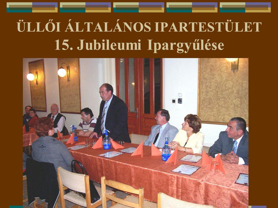 ÜLLŐI ÁLTALÁNOS IPARTESTÜLET 2007. ÉVI II.CSÜLÖKFESZTIVÁL