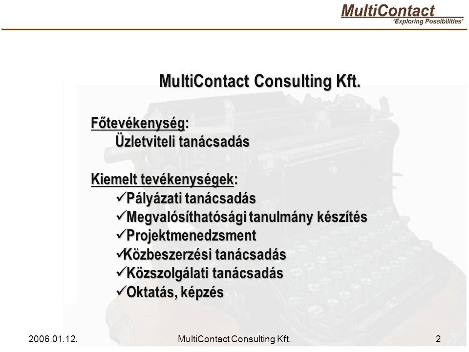 2006.01.12.MultiContact Consulting Kft.13 MultiContact 1056 Budapest, Fővám tér 2-3.