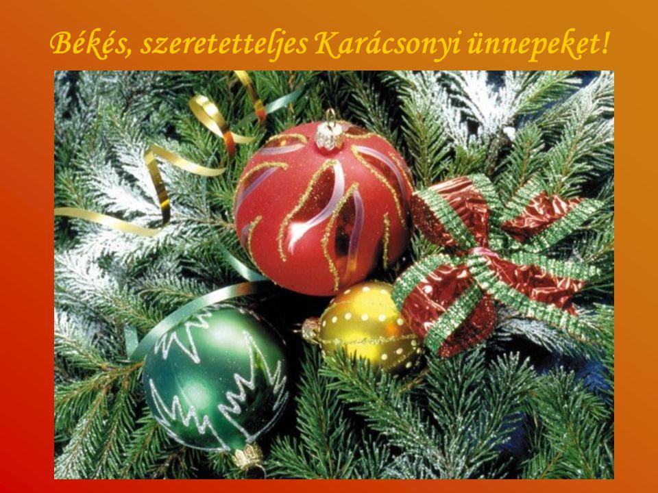 Békés, szeretetteljes Karácsonyi ünnepeket!