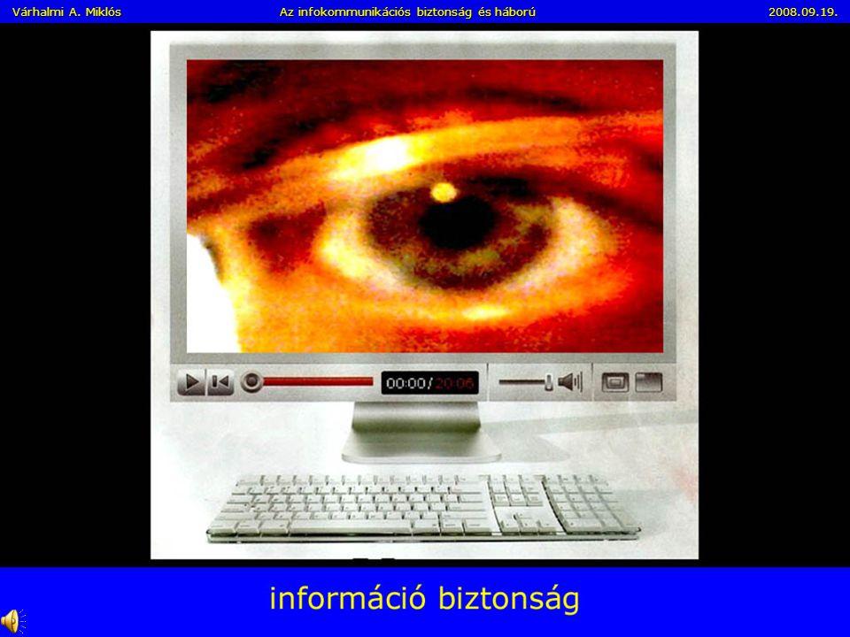Az Információs Forradalom és Társadalom kockázatai III. Az infokommunikáció globalizálódása a jövő egyik legnagyobb biztonsági kockázata A globális in