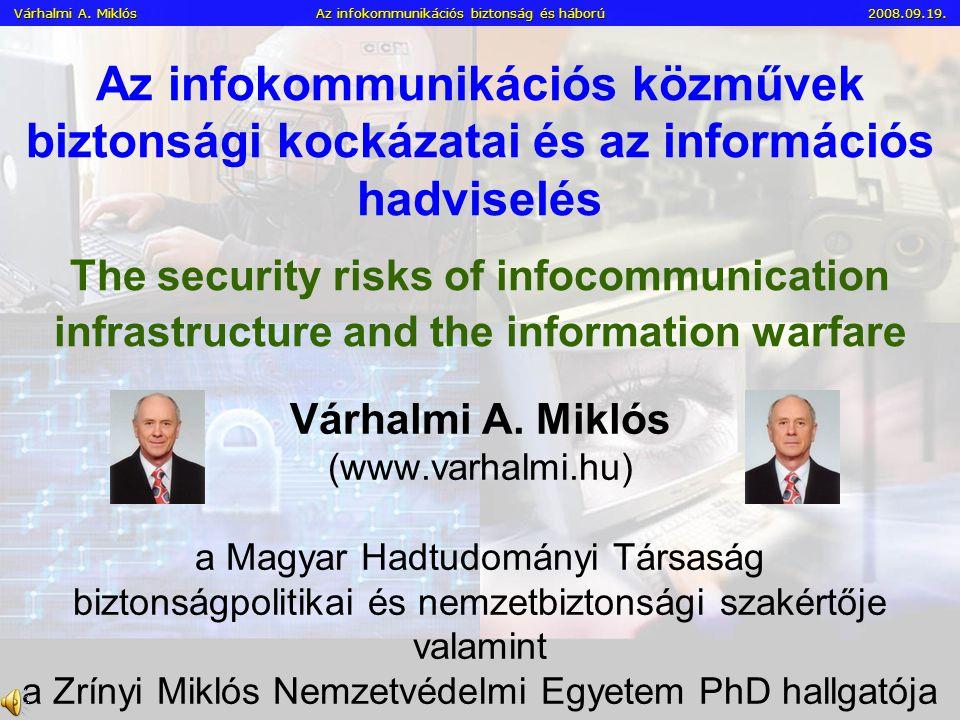 Várhalmi A.Miklós Az infokommunikációs biztonság és háború 2008.09.19.