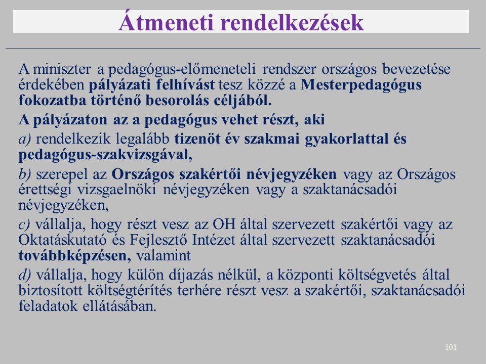 Átmeneti rendelkezések A miniszter a pedagógus-előmeneteli rendszer országos bevezetése érdekében pályázati felhívást tesz közzé a Mesterpedagógus fok