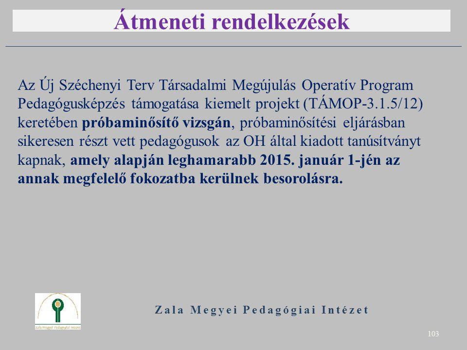 Átmeneti rendelkezések Az Új Széchenyi Terv Társadalmi Megújulás Operatív Program Pedagógusképzés támogatása kiemelt projekt (TÁMOP-3.1.5/12) keretébe